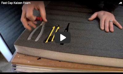 play video: Fast Cap Kaizen Foam