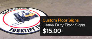 Custom Heavy Duty Floor Signs