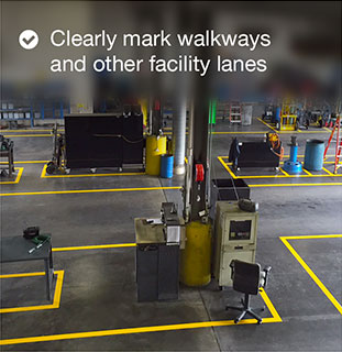 Clearly mark walkways and other facility lanes