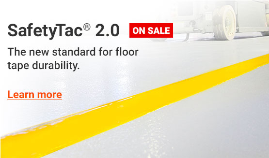 SafetyTac 2.0 - On Sale - The new standard for floor tape durability. Learn more >>