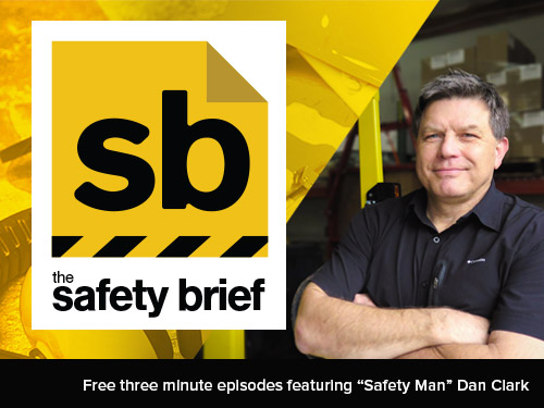 The Safety Brief: Free three minute episodes featuring 'Safety Man' Dan Clark
